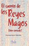 EL CUENTO DE LOS REYES MAGOS (BIEN CONTADO)