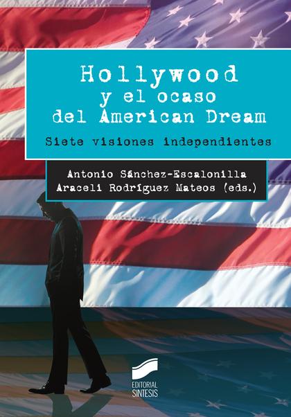 HOLLYWOOD Y EL OCASO DEL AMERICAN DREAM                                         SIETE VISIONES