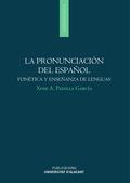 LA PRONUNCIACIÓN DEL ESPAÑOL : FONÉTICA Y ENSEÑANZA DE LENGUAS