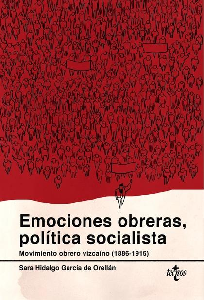 EMOCIONES OBRERAS, POLÍTICA SOCIALISTA. MOVIMIENTO OBRERO VIZCAÍNO (1886-1915)
