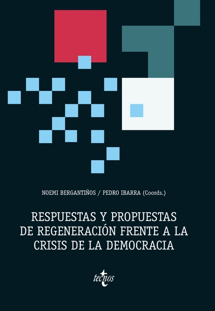 RESPUESTAS Y PROPUESTAS DE REGENERACIÓN FRENTE A LA CRISIS DE LA DEMOCRACIA.