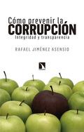CÓMO PREVENIR LA CORRUPCIÓN. INTEGRIDAD Y TRANSPARENCIA