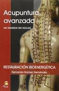 ACUPUNTURA AVANZADA : NO AVANZADA SIN AGUJAS : RESTAURACIÓN BIOENERGÉTICA
