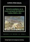 IMPACTO ECOLÓGICO EN LA COSTA NOROESTE DE AMÉRICA TRAS LA LLEGADA DE LOS EUROPEOS : S.XVIII-XX