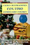 FÁCILES DECORACIONES CON FIMO COMBINANDO COLORES