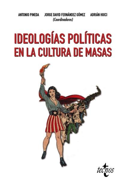 IDEOLOGÍAS POLÍTICAS EN LA CULTURA DE MASAS.