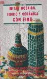 IMITAR MOSAICO, VIDRIO Y CERÁMICA CON FIMO