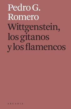 WITTGENSTEIN LOS GITANOS Y LOS FLAMENCOS.
