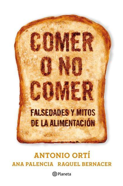 COMER O NO COMER. MITOS Y FALSEDADES DE LA ALIMENTACIÓN