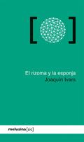 EL RIZOMA Y LA ESPONJA.