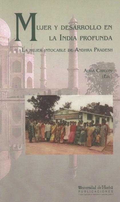 MUJER Y DESARROLLO EN LA INDIA PROFUNDA: LA MUJER INTOCABLE DE ANDHRA PRADESH