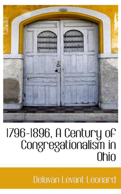 1796-1896, A Century of Congregationalism in Ohio