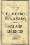EL MUNDO ENGAÑADO POR LOS FALSOS MEDICOS