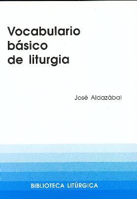 VOCABULARIO BASICO DE LITURGIA