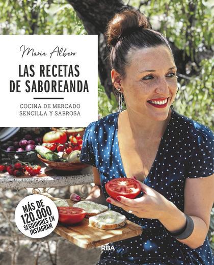 LAS RECETAS DE SABOREANDA. COCINA DE MERCADO SENCILLA Y SABROSA.