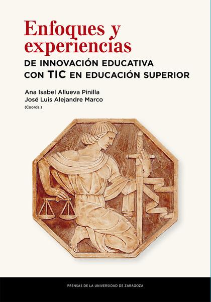 ENFOQUES Y EXPERIENCIAS DE INNOVACIÓN EDUCATIVA CON TIC EN EDUCACIÓN SUPERIOR.