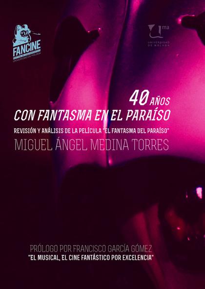 40 AÑOS CON FANTASMA EN EL PARAÍSO. REVISIÓN Y ANÁLISIS DE LA PELÍCULA ´EL FANTASMA EN EL PARAÍ