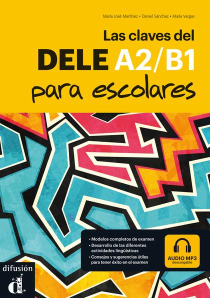 LAS CLAVES DEL NUEVO DELE ESCOLAR A1-B2 + CD.