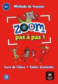 ZOOM PAS À PAS 1. LIVRE DE L´ÉLÈVE + CAHIER D´ACTIVITÉS