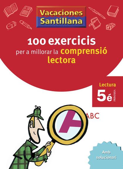 VACACIONES SANTILLANA, COMPRENSIÓ LECTORA, 5 EDUCACIÓ PRIMÀRIA. QUADERN 70 EXERCICIS