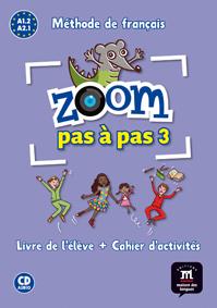 ZOOM PAS À PAS 3. LIVRE DE L´ÉLÈVE + CAHIER D´ACTIVITÉS