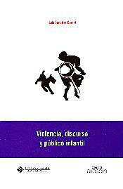 VIOLENCIA, DISCURSO Y PÚBLICO INFANTIL
