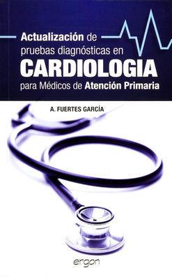 ACTUALIZACIÓN DE PRUEBAS DIAGNÓSTICAS EN CARDIOLOGÍA PARA MÉDICOS DE ATENCIÓN PRIMARIA