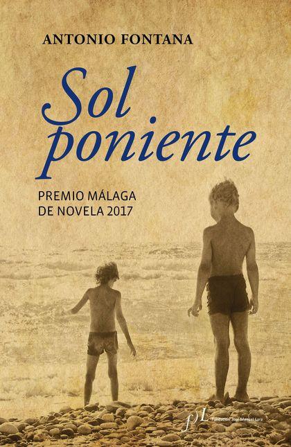 SOL PONIENTE. PREMIO MÁLAGA DE NOVELA 2017