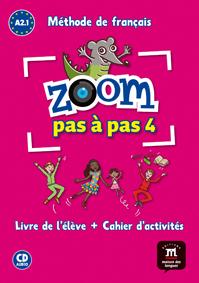 ZOOM PAS À PAS 4. LIVRE DE L´ÉLÈVE + CAHIER D´ACTIVITÉS
