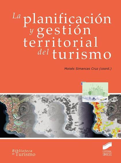 LA PLANIFICACION Y GESTION TERRITORIAL DEL TURISMO