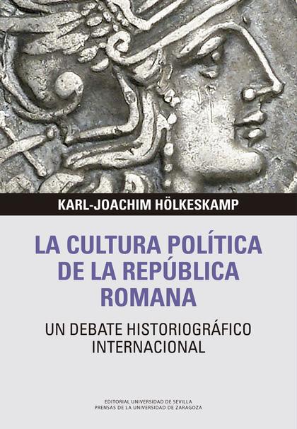 LA CULTURA POLÍTICA DE LA REPÚBLICA ROMANA