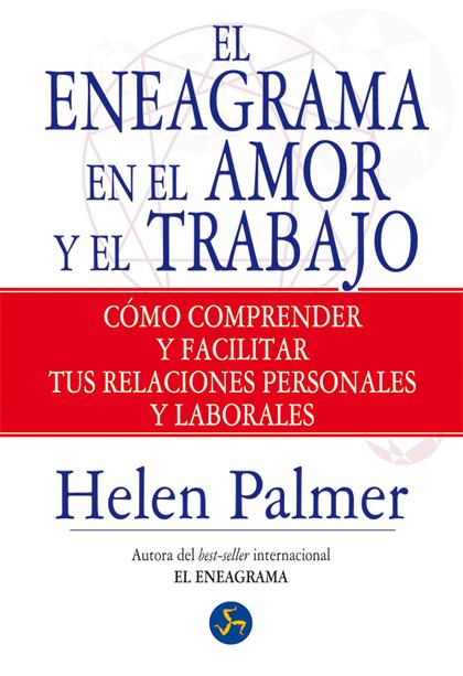 EL ENEAGRAMA EN EL AMOR Y EN EL TRABAJO : CÓMO COMPRENDER Y FACILITAR TUS RELACIONES PERSONALES