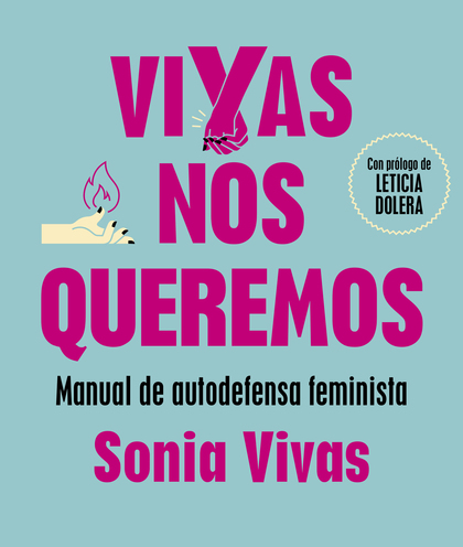 VIVAS NOS QUEREMOS. MANUAL DE AUTODEFENSA FEMINISTA