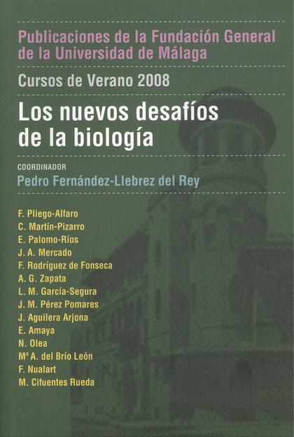 LOS NUEVOS DESAFÍOS DE LA BIOLOGÍA : CURSOS DE VERANO, 2008