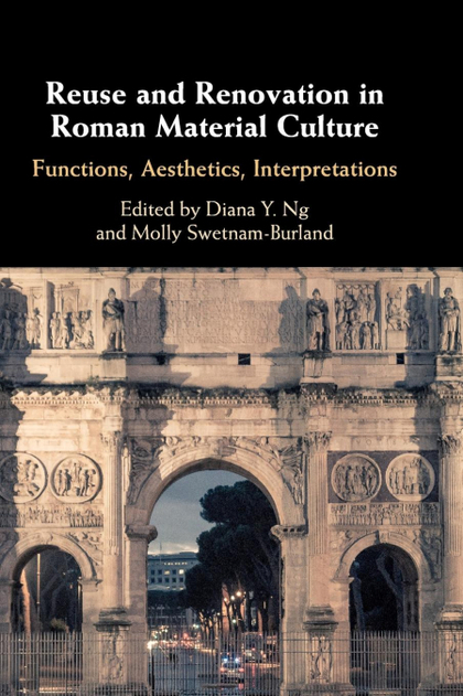 REUSE AND RENOVATION IN ROMAN MATERIAL             CULTURE