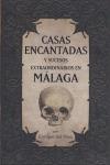CASAS ENCANTADAS Y SUCESOS EXTRAORDINARIOS EN MÁLAGA