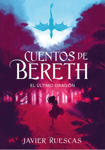 EL ÚLTIMO DRAGÓN (CUENTOS DE BERETH 1).