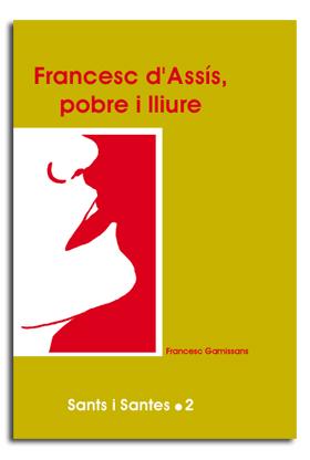 FRANCESC D´ASSÍS, POBRE I LLIURE