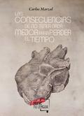 LAS CONSECUENCIAS DE NO TENER NADA MEJOR PARA PERDER EL TIEMPO.