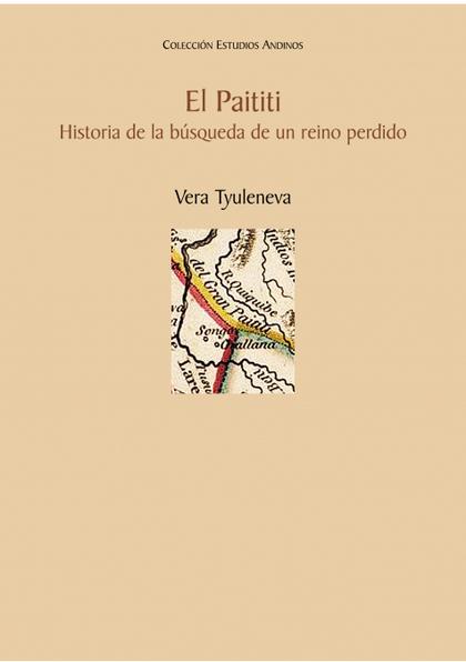 EL PAITITI. HISTORIA DE LA BÚSQUEDA DE UN REINO PERDIDO