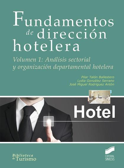 FUNDAMENTOS DE DIRECCIÓN HOTELERA. ANÁLISIS SECTORIAL Y ORGANIZACIÓN DEPARTAMENTAL HOTELERA