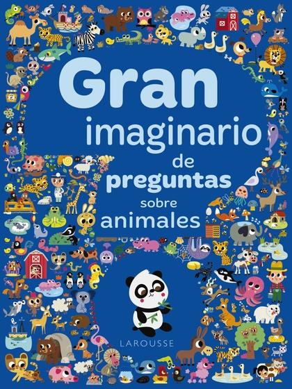 GRAN IMAGINARIO DE PREGUNTAS SOBRE ANIMALES.