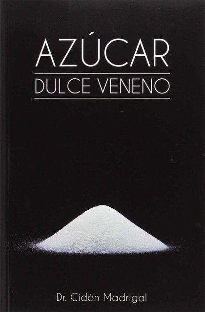 AZÚCAR: DULCE VENENO