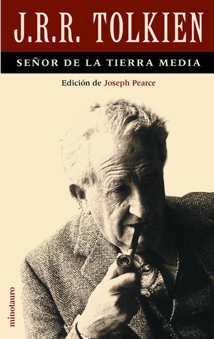 I. R. R. TOLKIEN : SEÑOR DE LA TIERRA MEDIA