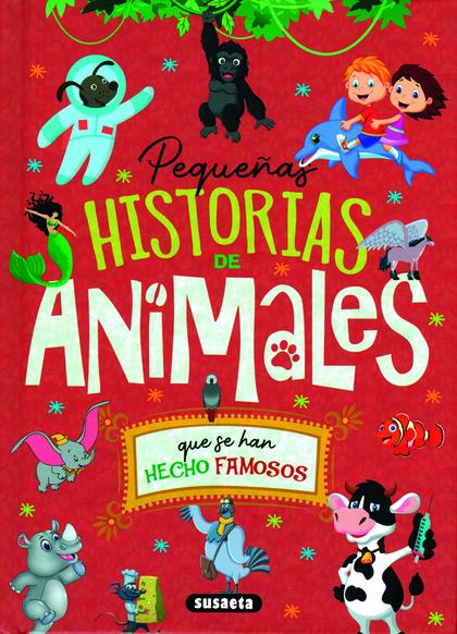 PEQUEÑAS HISTORIAS DE ANIMALES QUE SE HAN HECHO FAMOSOS.