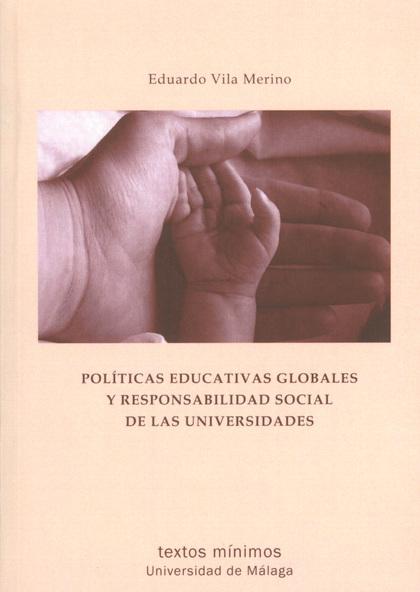 POLÍTICAS EDUCATIVAS GLOBALES Y RESPONSABILIDAD SOCIAL DE LAS UNIVERSIDADES
