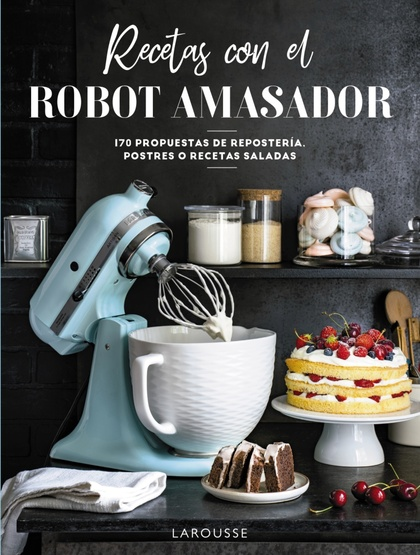 RECETAS CON EL ROBOT AMASADOR.