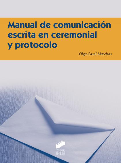MANUAL DE COMUNICACION ESCRITA EN CEREMONIAL Y PROTOCOLO.