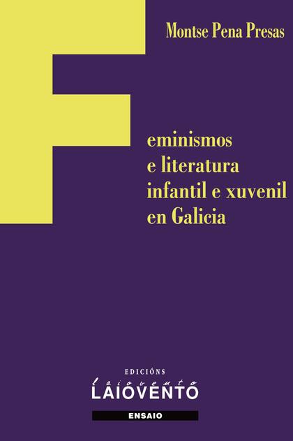 FEMINISMOS E LITERATURA INFANTIL E XUVENIL EN GALICIA.