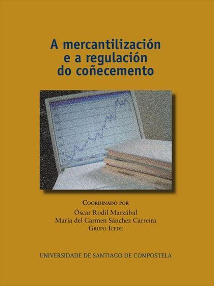 A MERCANTILIZACIÓN E A REGULACIÓN DO COÑECEMENTO